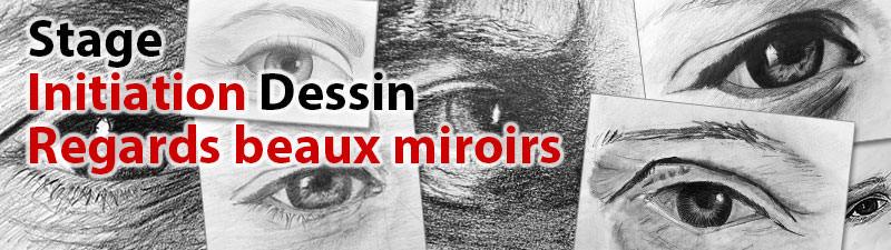 Arrhes stage dessin regards beaux miroirs les yeux for Beaux miroirs